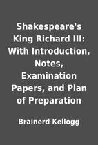 Shakespeare's King Richard III: With…