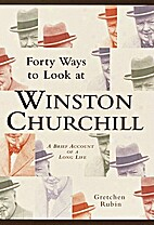 Forty ways to look at Winston Churchill : a…