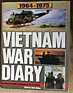 Vietnam War Diary 1964-1975 by Chris Bishop