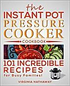 The Instant Pot Pressure Cooker Cookbook:…
