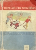 These Are Our Neighbors, Revised Edition by…
