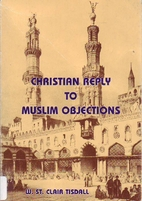Christian Reply to Muslim Objections by W.…