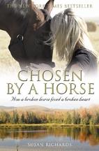 Chosen by a Horse: How a Broken Horse Fixed…