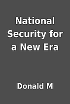 National Security for a New Era by Donald M