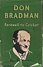 Farewell to Cricket by Sir Donald Bradman