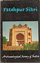 Fatehpur Sikri by Rizvi Saiyid Athar Abbas