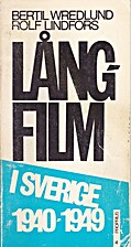Långfilm i Sverige 1940-1949 by Bertil…