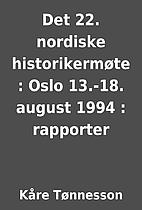 Det 22. nordiske historikermøte : Oslo…