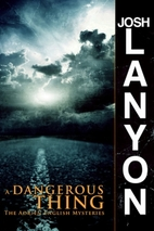 A Dangerous Thing by Josh Lanyon