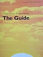 Millenium Experience: The Guide by Alex…