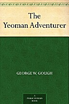 The Yeoman Adventurer by George W. Gough