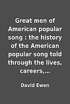 Great men of American popular song : the…