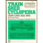 Train Shed Cyclopedia No. 12: Tank Cars…