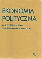 Ekonomia polityczna : dla wyższych szkół…