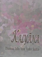 Kalyana: Dhamma Talks from Ajahn Sucitto by…