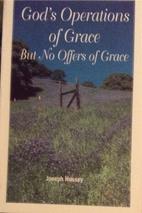 God's Operations of Grace by Joseph Hussey