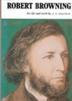 Robert Browning: His Life and Work by F. E.…