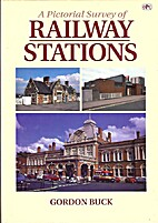 A Pictorial Survey of Railway Stations by…