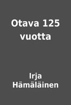 Otava 125 vuotta by Irja Hämäläinen