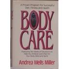 Body Care: A Proven Program for Successful…