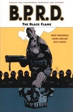 B.P.R.D., Vol. 05: The Black Flame by Mike…