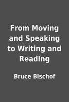 From Moving and Speaking to Writing and…