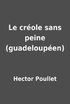 Le créole sans peine (guadeloupéen) by…