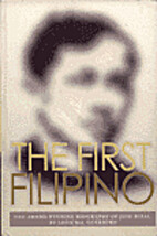 THE FIRST FILIPINO: A BIOGRAPHY OF JOSÉ…