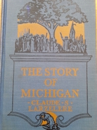 The story of Michigan by Claude Sheldon…
