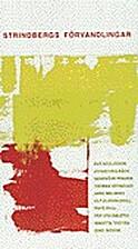 Strindbergs förvandlingar by Eva Adolfsson