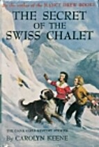The Secret of the Swiss Chalet by Carolyn…