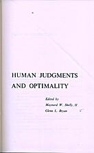 Human Judgments and Optimality by II; Glenn…