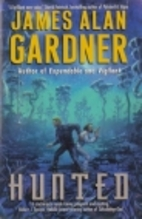 Hunted by James Alan Gardner