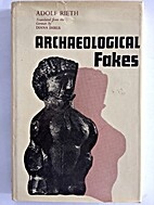 Archaeological Fakes by Adolf Rieth; Diana…