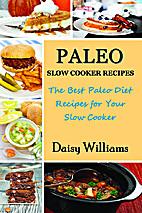 Paleo Slow Cooker Recipes: The Best Paleo…