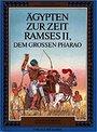 Abenteuer Weltgeschichte. Ägypten zur Zeit Ramses II. -