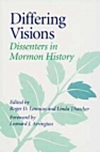 Differing Visions: Dissenters in Mormon…
