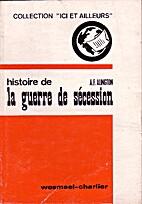Histoire de la Guerre de Sécession by A.F.…