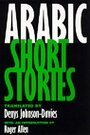 Arabic Short Stories - Denys Johnson-Davies