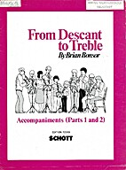 From Descant to Treble, Parts 1 and 2 by…