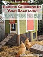 Raising Chickens In Your Backyard: A…