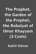 The Prophet, the Garden of the Prophet, the…