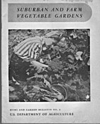 Suburban and Farm Vegetable Gardens by…