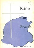 Kristus foar Fryslân by Th. Bakker