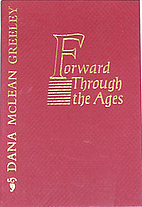 Forward through the ages : writings of the…
