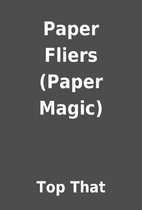 Paper Fliers (Paper Magic) by Top That