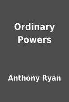 Ordinary Powers by Anthony Ryan