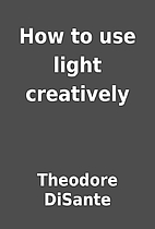 How to use light creatively by Theodore…