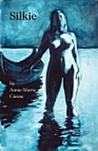 Silkie by Anne-Marie Cusac