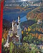 Das Deutsche Alpenland =: The German Alps =…